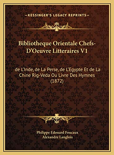 9781169818644: Bibliotheque Orientale Chefs-D'Oeuvre Litteraires V1: de L'Inde, de La Perse, de L'Egypte Et de La Chine Rig-Veda Ou Livre Des Hymnes (1872) (French Edition)