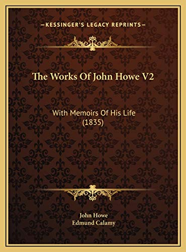 9781169818712: The Works Of John Howe V2: With Memoirs Of His Life (1835)