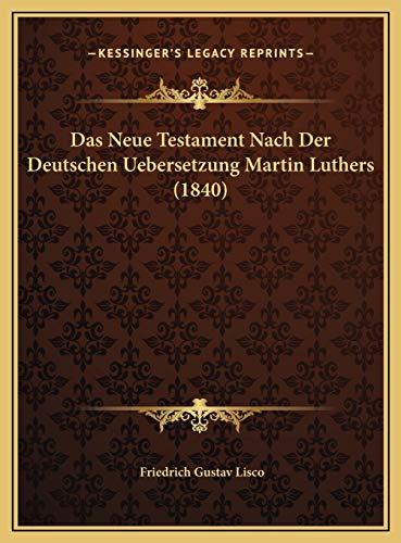 9781169819009: Das Neue Testament Nach Der Deutschen Uebersetzung Martin Luthers (1840) (German Edition)