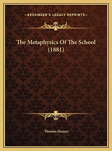 9781169819979: The Metaphysics Of The School (1881)