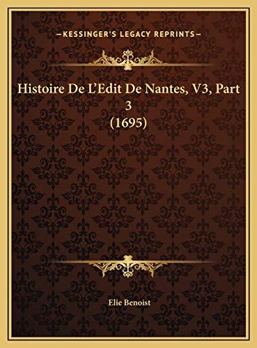 9781169820159: Histoire De L'Edit De Nantes, V3, Part 3 (1695)