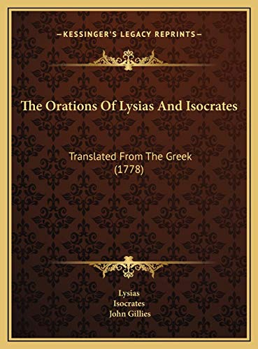 9781169820364: The Orations Of Lysias And Isocrates: Translated From The Greek (1778)