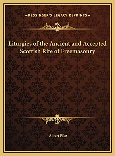 9781169820807: Liturgies of the Ancient and Accepted Scottish Rite of Freemasonry