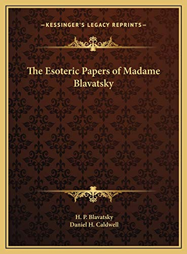 9781169820999: The Esoteric Papers of Madame Blavatsky the Esoteric Papers of Madame Blavatsky