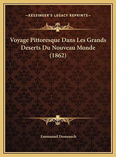 9781169821507: Voyage Pittoresque Dans Les Grands Deserts Du Nouveau Monde (1862) (French Edition)