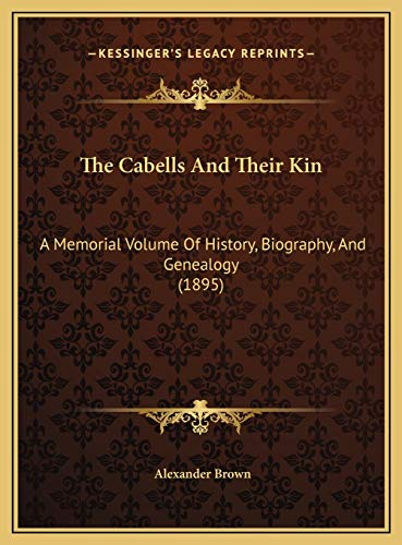 9781169823402: The Cabells And Their Kin: A Memorial Volume Of History, Biography, And Genealogy (1895)