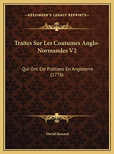 9781169824621: Traites Sur Les Coutumes Anglo-Normandes V2: Qui Ont Ete Publiees En Angleterre (1776) (French Edition)