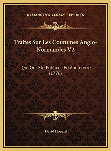 9781169824621: Traites Sur Les Coutumes Anglo-Normandes V2: Qui Ont Ete Publiees En Angleterre (1776)
