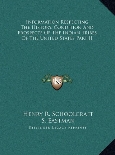 9781169824652: Information Respecting The History, Condition And Prospects Of The Indian Tribes Of The United States Part II