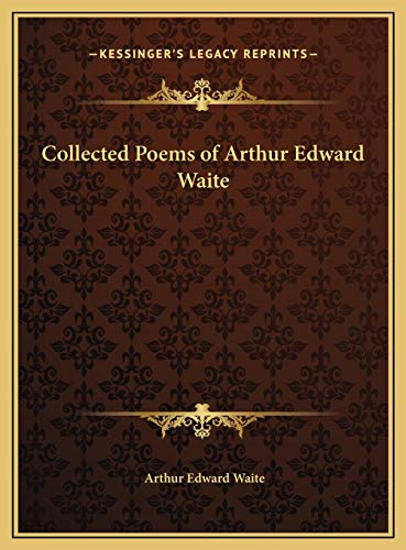 9781169825635: Collected Poems of Arthur Edward Waite