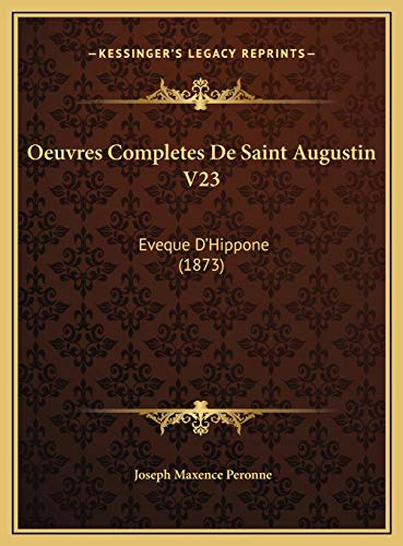 9781169825895: Oeuvres Completes De Saint Augustin V23: Eveque D'Hippone (1873) (French Edition)