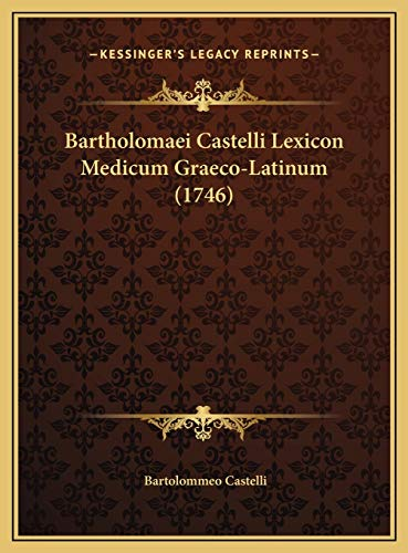 9781169826946: Bartholomaei Castelli Lexicon Medicum Graeco-Latinum (1746)
