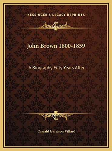 9781169827189: John Brown 1800-1859: A Biography Fifty Years After