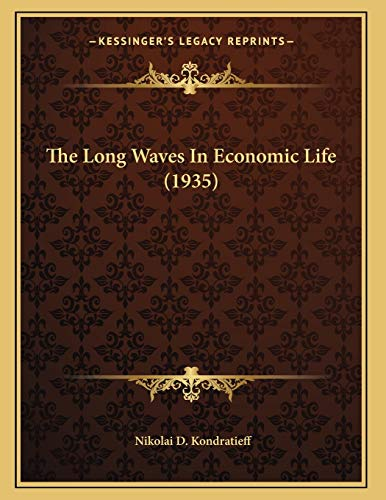 9781169828995: The Long Waves in Economic Life (1935)
