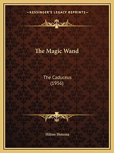 The Magic Wand: The Caduceus (1956): Hotema, Hilton
