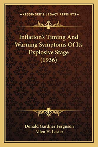 9781169829480: Inflation's Timing And Warning Symptoms Of Its Explosive Stage (1936)