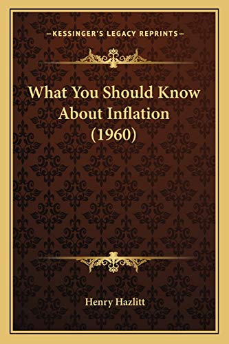 9781169829848: What You Should Know About Inflation (1960)