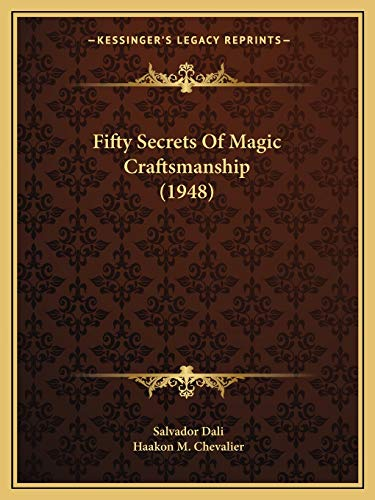 9781169829978: Fifty Secrets Of Magic Craftsmanship (1948)