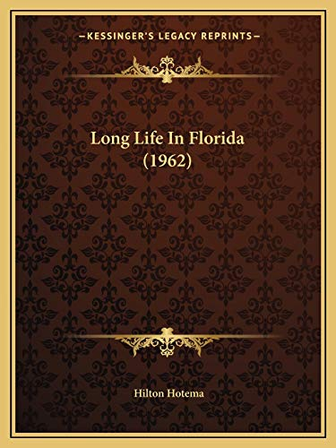 9781169830066: Long Life In Florida (1962)