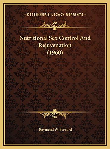 9781169831025: Nutritional Sex Control And Rejuvenation (1960)