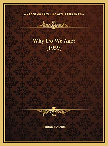 9781169831063: Why Do We Age? (1959)