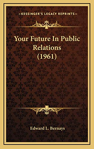 9781169831476: Your Future In Public Relations (1961)