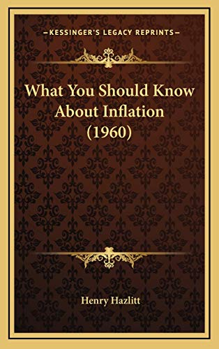 9781169831506: What You Should Know about Inflation (1960)