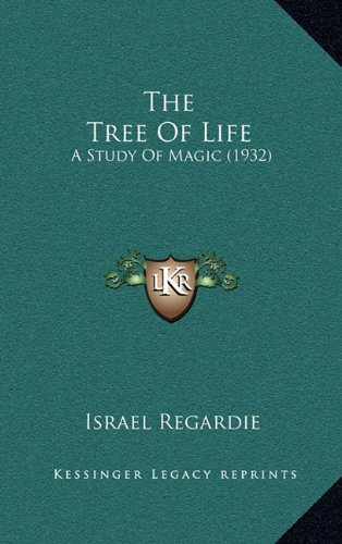 The Tree Of Life: A Study Of Magic (1932) (1169831850) by Israel Regardie