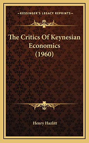 9781169832015: The Critics of Keynesian Economics (1960)