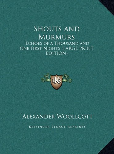 9781169836075: Shouts and Murmurs: Echoes of a Thousand and One First Nights (LARGE PRINT EDITION)