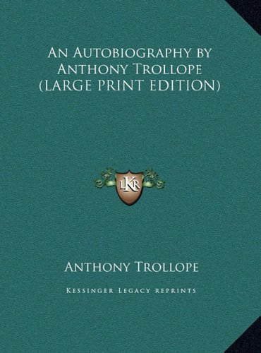 9781169836372: An Autobiography by Anthony Trollope