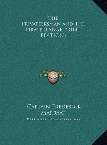 The Privateersman and The Pirate (LARGE PRINT EDITION) (9781169836884) by Captain Frederick Marryat