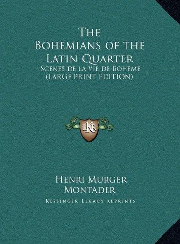 9781169837485: The Bohemians of the Latin Quarter: Scenes de la Vie de Boheme (LARGE PRINT EDITION)