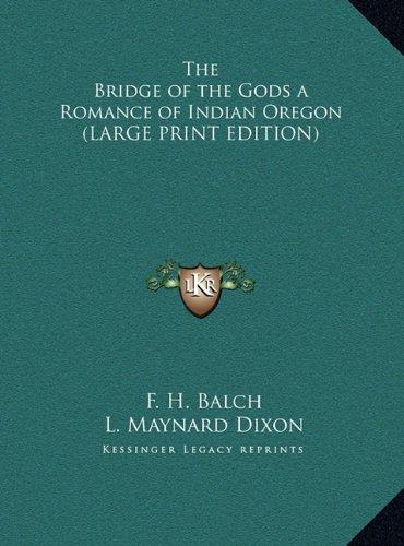 9781169838413: The Bridge of the Gods a Romance of Indian Oregon (LARGE PRINT EDITION)