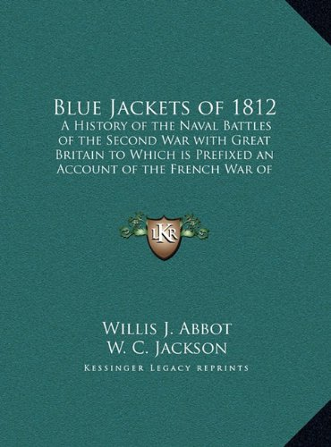 9781169838512: Blue Jackets of 1812: A History of the Naval Battles of the Second War with Great Britain to Which Is Prefixed an Account of the French War