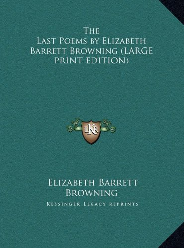 9781169838772: The Last Poems by Elizabeth Barrett Browning