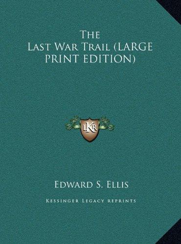 9781169842519: The Last War Trail (LARGE PRINT EDITION)