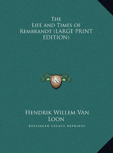 9781169842694: The Life and Times of Rembrandt (LARGE PRINT EDITION)