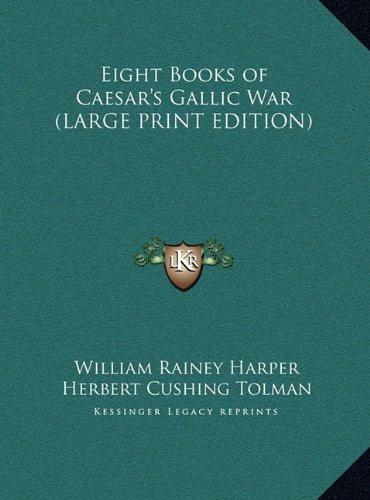 9781169843271: Eight Books of Caesar's Gallic War (LARGE PRINT EDITION)