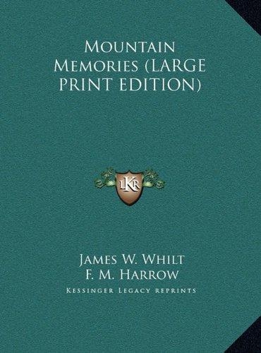 9781169843530: Mountain Memories (LARGE PRINT EDITION)