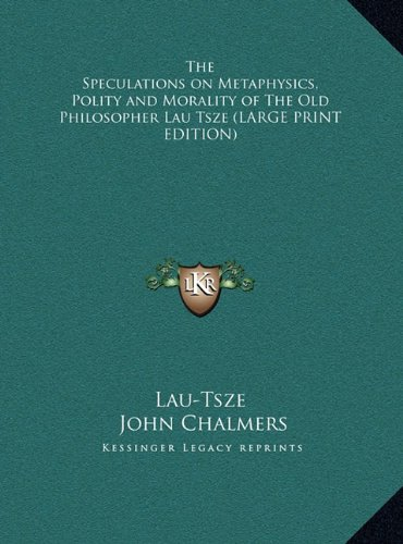 9781169843578: The Speculations on Metaphysics, Polity and Morality of the Old Philosopher Lau Tsze