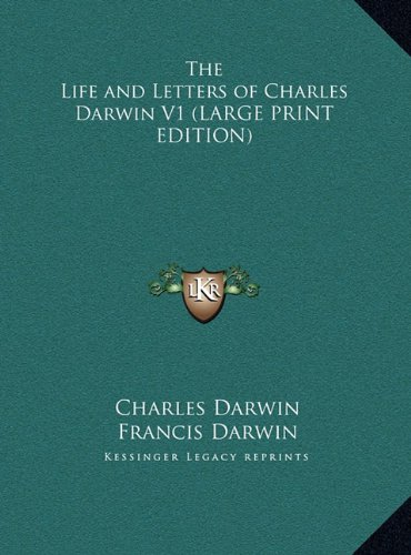 The Life and Letters of Charles Darwin V1 (LARGE PRINT EDITION) (1169843808) by Darwin, Charles