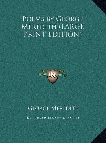 9781169843899: Poems by George Meredith (LARGE PRINT EDITION)