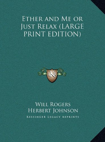 9781169845299: Ether and Me or Just Relax (LARGE PRINT EDITION)