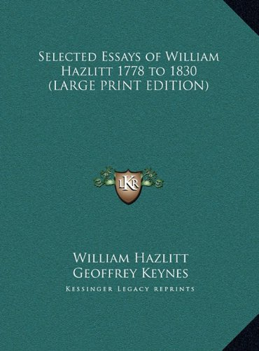 9781169845749: Selected Essays of William Hazlitt 1778 to 1830 (LARGE PRINT EDITION)