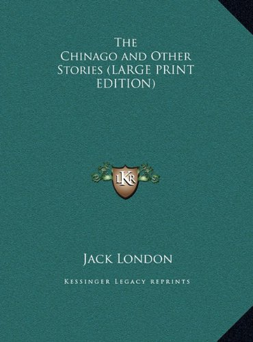 9781169846784: The Chinago and Other Stories (LARGE PRINT EDITION)
