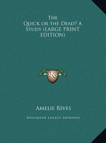 9781169846999: The Quick or the Dead? A Study (LARGE PRINT EDITION)