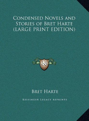 9781169847217: Condensed Novels and Stories of Bret Harte (LARGE PRINT EDITION)