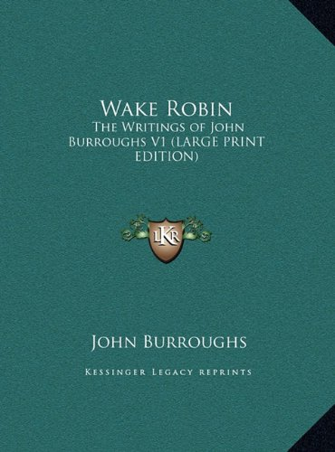 9781169848276: Wake Robin: The Writings of John Burroughs V1
