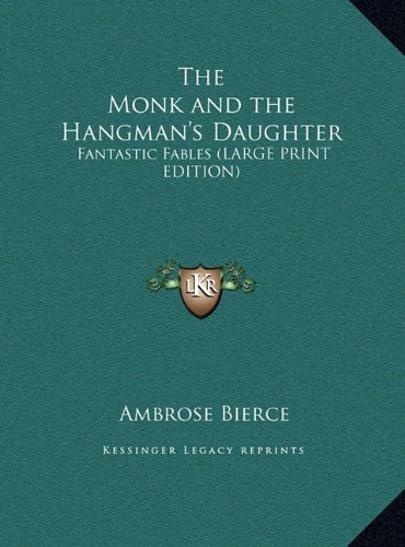 9781169848740: The Monk and the Hangman's Daughter: Fantastic Fables (LARGE PRINT EDITION)